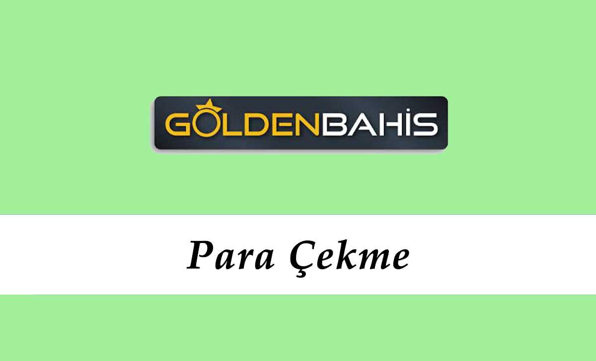 Goldenbahis Para Çekme